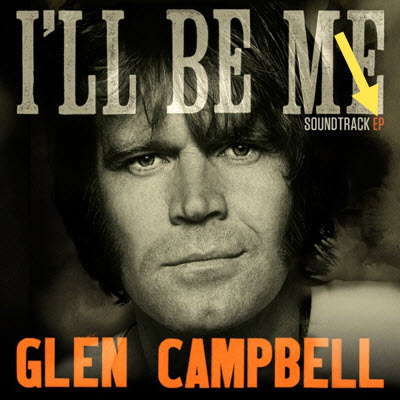 Glen Campbell I'll Be Me Soundtrack - EP - gcf.jpg
